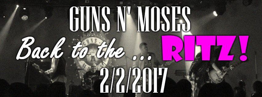 """Guns N Moses 2.2.2017""""Ritz"""